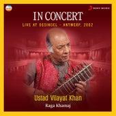 In Concert : Raga Khamaj (Live At Desingel, Antwerp) by Ustad Vilayat Khan
