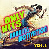 Only Hits Running Motivation, Vol.3 by Various Artists