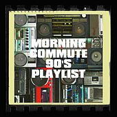 Morning Commute 90's Playlist by Platinum Deluxe, Regina Avenue, Knightsbridge, Orkamah, Countdown Singers, Six Pack 5, Graham Blvd, Tough Rhymes, Freedom Spin, Fresh Beat MCs, 2Glory, East End Brothers, The Blue Rubatos, Chateau Pop, The Comptones, 2 Steps Up, MoodBlast, Blinding Lights