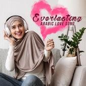 Everlasting Arabic Love Song de Majida El Roumi, Carole Samaha, Nassif Zeytoun, George Wassouf, Yara, Elissa, Myriam Fares, Melhem Zein, Rahma Riad, Nina Abdel Malak, Ziad Bourji, Hatim Ammor, Wael Jassar, Joseph Attieh