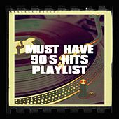 Must Have 90's Hits Playlist by 90s Pop, 90s Forever, Fabulosos 90´S