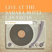 Live At The Sahara Hotel - Las Vegas von Ray Anthony