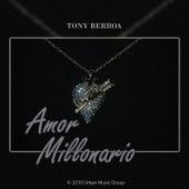 Amor Millonario de Tony Berroa