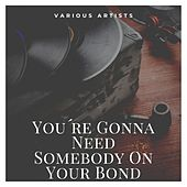 You´re Gonna Need Somebody On Your Bond von Harris