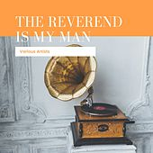 The Reverend Is My Man by Christina Gray, Whistlin' Alex More, Amede Ardoin, Lillie Mae, Bo Carter