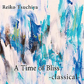 A Time of Bliss -classical- by Reiko Tsuchiya
