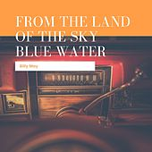 From The Land Of The Sky Blue Water von Billy May