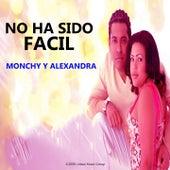 No Ha Sido Fácil de Monchy & Alexandra