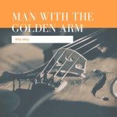 Man With The Golden Arm von Billy May