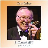 In Concert (EP) (All Tracks Remastered) von Chris Barber