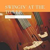 Swingin`at the Tower von Ray Anthony