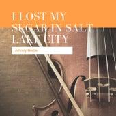 I Lost My Sugar In Salt Lake City von Johnny Mercer