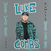 What You See Ain't Always What You Get (Deluxe Edition) von Luke Combs