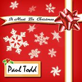 It Must Be Christmas by Paul Todd