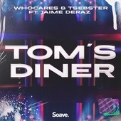 Tom's Diner (feat. Jaime Deraz) von Who Cares