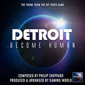 Detroit Become Human Main Theme (From