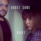 Hurt by Ghost Suns