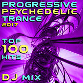 Progressive Psychedelic Trance 2017 Top 100 Hits DJ Mix by Goa Doc