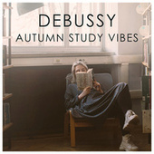 Debussy Autumn Study Vibes by Claude Debussy