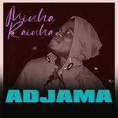 Minha Rainha by Adjama G