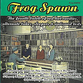 Frog Spawn - the Fourth Batch by Various Artists