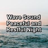 Wave Sound Peaceful and Restful Night von Yogamaster