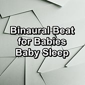 Binaural Beat for Babies Baby Sleep by Sounds for Life