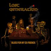 Blues for My Ex-Friends by The Lost Generation
