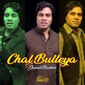 Chal Bulleya by Javed Bashir