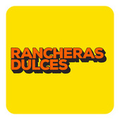 Rancheras Dulces by Various Artists