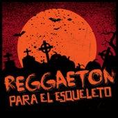 Reggaeton para el Esqueleto von Various Artists