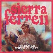 Jeremiah / Why'd Ya Do It von Sierra Ferrell