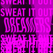 Sweat It Out by DREAMERS