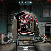Show Me What You Got (feat. O.T. Genasis) von Lil Keed