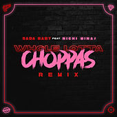 Whole Lotta Choppas (Remix) [feat. Nicki Minaj] de SadaBaby