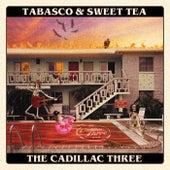Tabasco & Sweet Tea by The Cadillac Three
