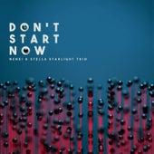 Don't Start Now by Nenei