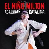 El Niño Milton de Agarrate Catalina