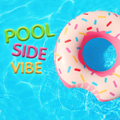 Pool Side Vibe by Various Artists
