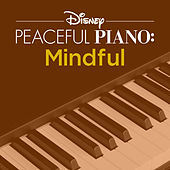 Disney Peaceful Piano: Mindful by Disney Peaceful Piano