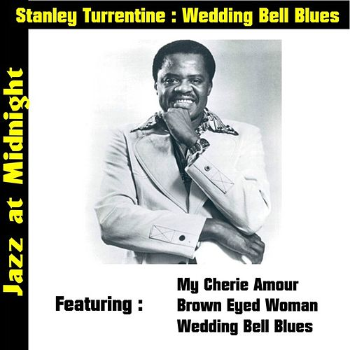 Wedding Bell Blues by Stanley Turrentine