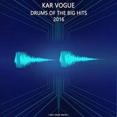 Drums Of The Big Hits 2016 (Special Instrumental Versions) von Kar Vogue
