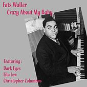 Crazy about my Baby by Fats Waller