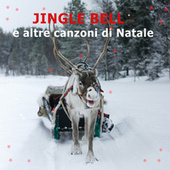 Jingle Bell e altre canzoni di Natale von Various Artists