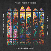 Abundantly More (Live) by North Point Worship