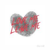 Love Me Leave Me de Olive