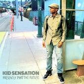 Presently Past the Future fra Kid Sensation