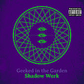 Shadow Work by Geeked in the Garden
