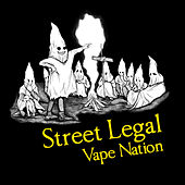 Vape Nation by Street Legal