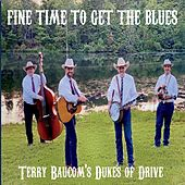 Fine Time to Get the Blues by Terry Baucom's Dukes of Drive